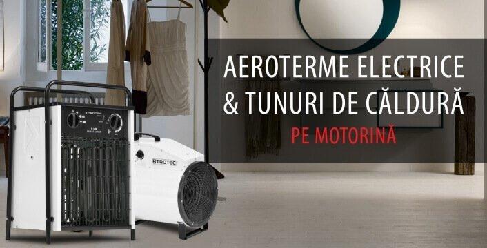 Aeroterme electrice si tunuri de caldura pe motorina