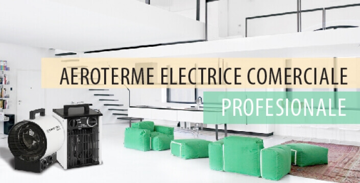 Aeroterme electrice comerciale/ profesionale